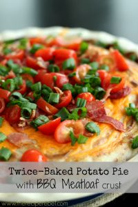Twice-Baked Potato Pie with BBQ Meatloaf Crust