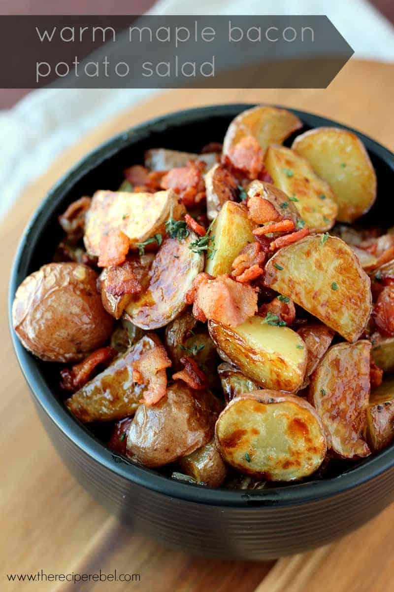 Warm Maple Bacon Potato Salad: the best kind of salad! Crispy roasted ...