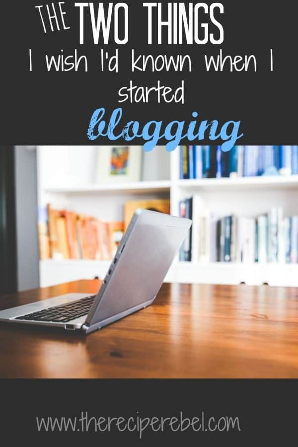 The 2 Things I Wish I Had Known When I Started Blogging