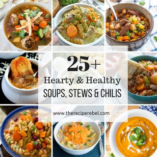 25 Hearty & Healthy Soups, Stews and Chilis!