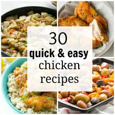 30 Quick and Easy Chicken Recipes for Busy Weeknights, including one pot pastas, slow cooker recipes, and healthier versions of your favorite take out!