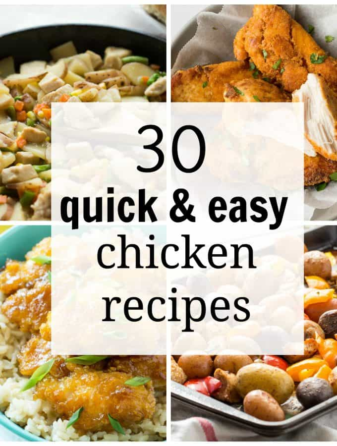 30 Quick and Easy Chicken Recipes for Busy Weeknights!