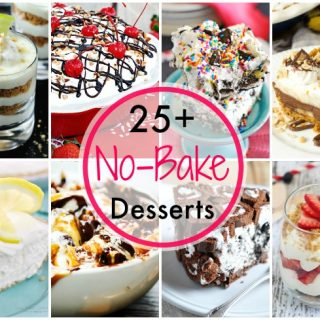 25+ No Bake Dessert Recipes for Summer!