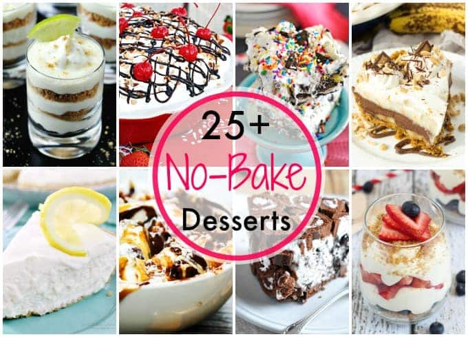 25+ No Bake Desserts to keep you cool and satisfied throughout spring and summer! Cheesecakes, pies, cookies, bars and dips -- all you need to keep that oven off!