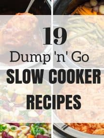 19 Dump and Go Slow Cooker Recipes that require no cooking or browning beforehand -- simple throw it in and walk away! Easy dinner recipes for busy weeknights and back to school!
