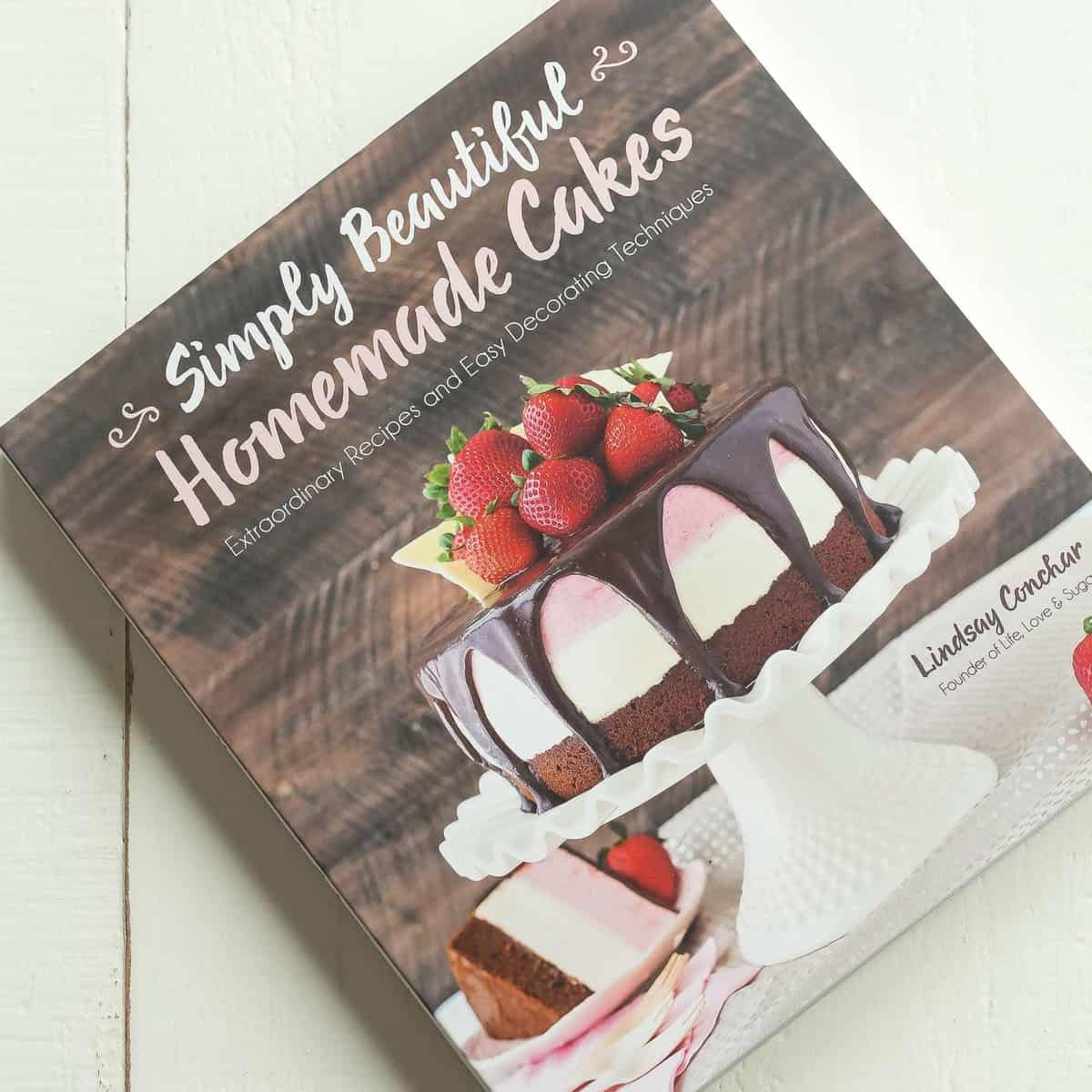 simply beautiful homemade cakes cookbook by lindsay conchar