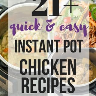 21+ Instant Pot Chicken Recipes