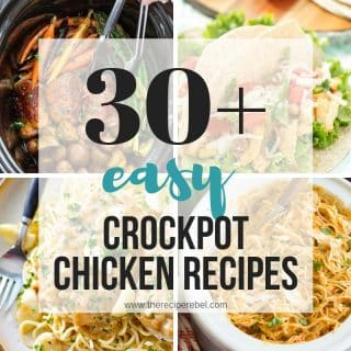 30+ Crockpot Chicken Recipes