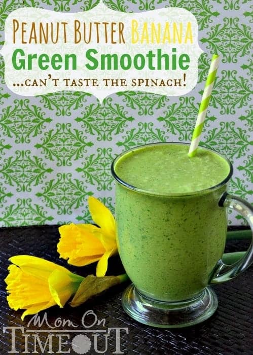 Mom on TimeOut Peanut Butter Banana Green Smoothie